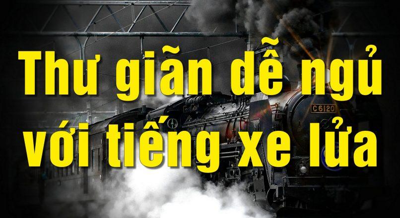 Nhạc thư giãn dễ ngủ với tiếng tàu lửa chạy trong thành phố